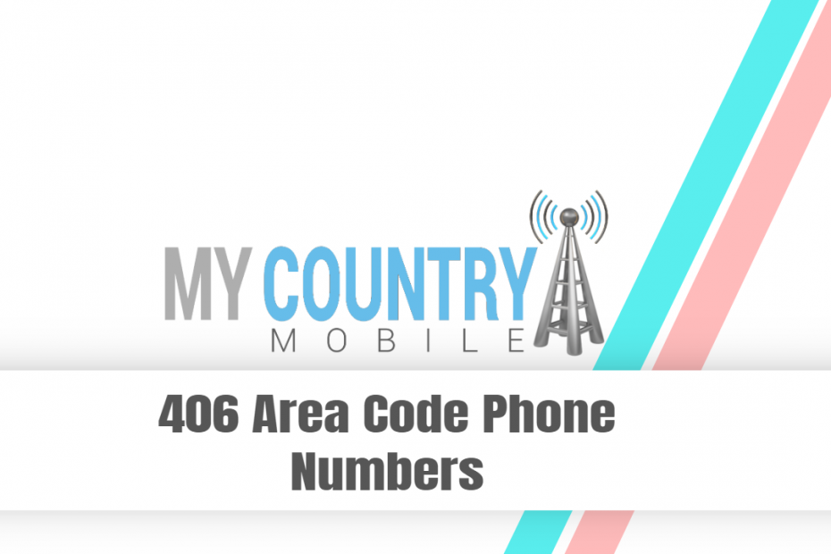 406 Area Code Phone Numbers - My Country Mobile