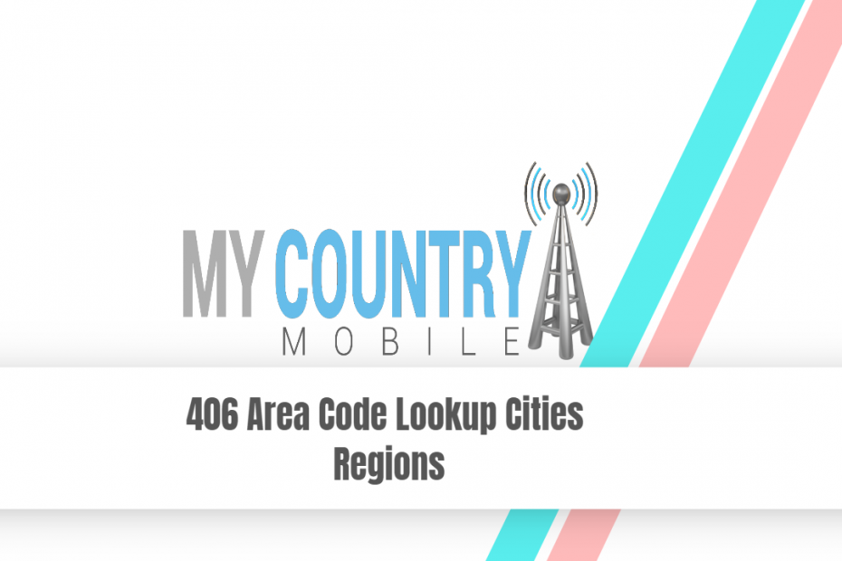 406 Area Code Lookup Cities Regions - My Country Mobile
